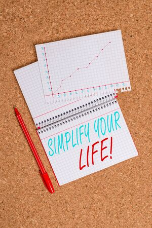 Conceptual hand writing showing Simplify Your Life. Concept meaning focused on important and let someone else worry about less ones Desk notebook paper office paperboard study supplies chart