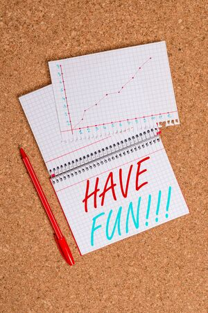 Conceptual hand writing showing Have Fun. Concept meaning wish somebody good and enjoyable time when they do something Desk notebook paper office paperboard study supplies chart Imagens