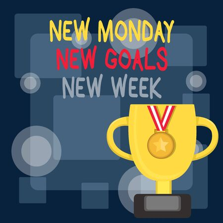 Writing note showing New Monday New Week New Goals. Business concept for showcasing next week resolutions To do list Trophy Cup on Pedestal with Plaque Medal with Striped Ribbon