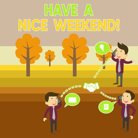 Conceptual hand writing showing Have A Nice Weekend. Concept meaning wishing someone that something nice happen holiday Businessmen Coworker Conference Call Discussion Mobile Phone