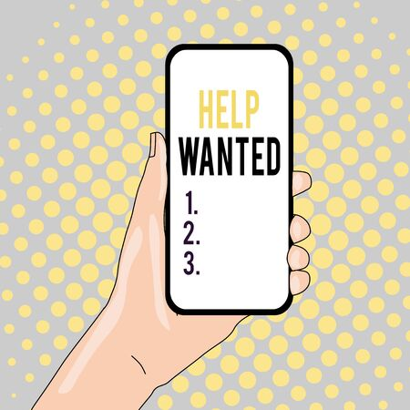 Conceptual hand writing showing Help Wanted. Concept meaning An ad in the paper an employer places to find a new employee Closeup of Smartphone Device Held in Hand and Text Space