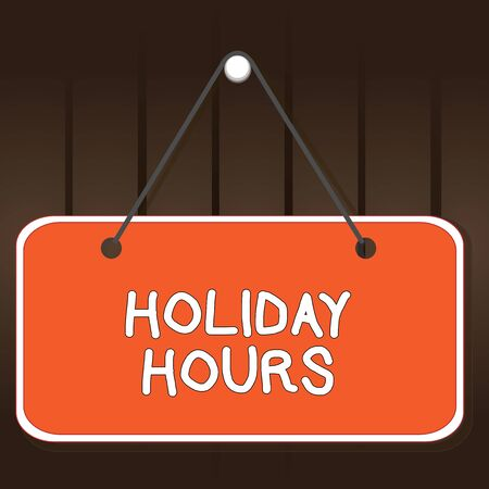 Writing note showing Holiday Hours. Business concept for employee receives twice their normal pay for all hours Memo reminder empty board attached background rectangle