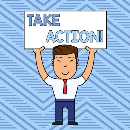 Word writing text Take Action. Business photo showcasing do something official or concerted to achieve aim with problem Smiling Man Standing Holding Big Empty Placard Overhead with Both Hands