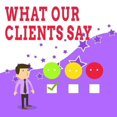 Text sign showing What Our Clients Say. Business photo text testimonials or feedback of aclient about the product White Male Questionnaire Survey Choice Checklist Satisfaction Green Tick