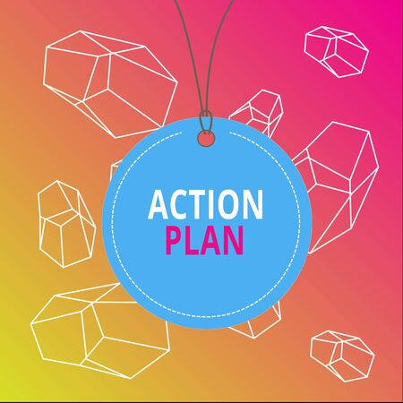 Word writing text Action Plan. Business photo showcasing detailed plan outlining actions needed to reach goals or vision Badge circle label string rounded empty tag colorful background small shape