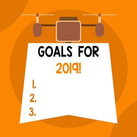 Writing note showing Goals For 2019. Business concept for object of demonstratings ambition or effort aim or desired result Drone holding downwards banner. Geometrical abstract background design