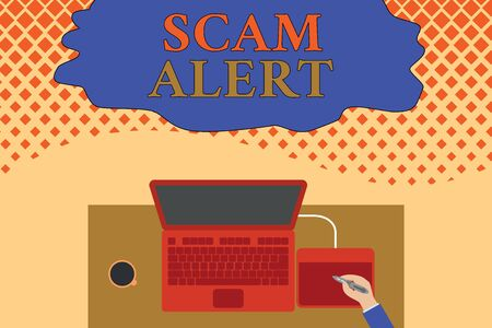 Writing note showing Scam Alert. Business concept for unsolicited email that claims the prospect of a bargain Upper view laptop wooden desk worker drawing tablet coffee cup office