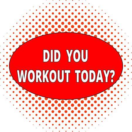 Testo della scrittura ti sei allenato oggi. Foto concettuale chiedendo se la sessione di esercizio fisico palla cerchi rossi più grandi al centro sempre più piccoli in periferia si sbiadisce