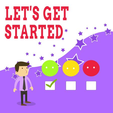 Text sign showing Let's Is Get Started. Business photo text to begin doing or working on something you had started White Male Questionnaire Survey Choice Checklist Satisfaction Green Tick