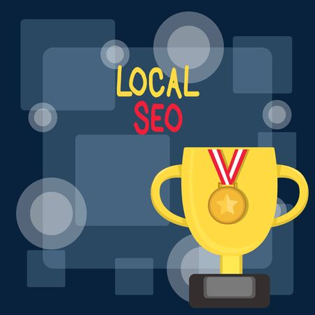 Writing note showing Local Seo. Business concept for helps businesses promote products and services to local customers Trophy Cup on Pedestal with Plaque Medal with Striped Ribbon