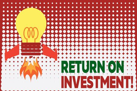 Text sign showing Return On Investment. Business photo showcasing perforanalysisce measure used evaluate efficiency of investment Top view launching bulb rocket fire base. Starting new project. Fuel idea