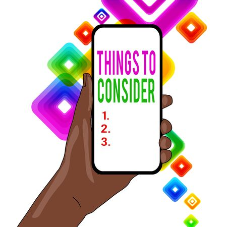 Writing note showing Things To Consider. Business concept for think about carefully especially in making decisions Closeup of Smartphone Device Held in Hand and Text Space