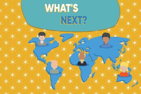 Schreiben Hinweis mit What S Next Question. Geschäftskonzept für die Frage nach seinen kommenden Handlungen oder Verhaltensweisen Verbindung multiethnischer Personen alle Global Business Earth Map