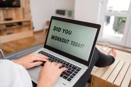 Word writing text Did You Workout Today. Business photo showcasing asking if made session physical exercise woman laptop computer office supplies technological devices inside home