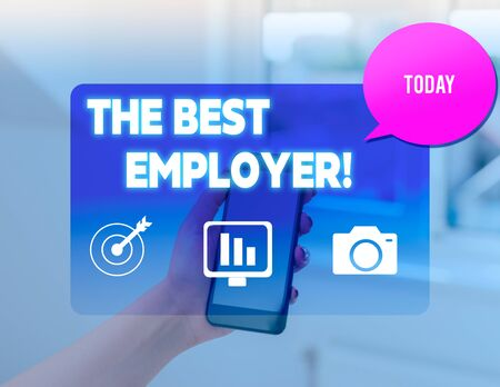 Conceptual hand writing showing The Best Employer. Concept meaning created workplace showing feel heard and empowered woman smartphone speech bubble office supplies technology