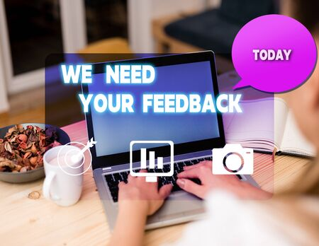 Text sign showing We Need Your Feedback. Business photo showcasing criticism given to say can be done improvement woman icons computer speech bubble office supplies technological device