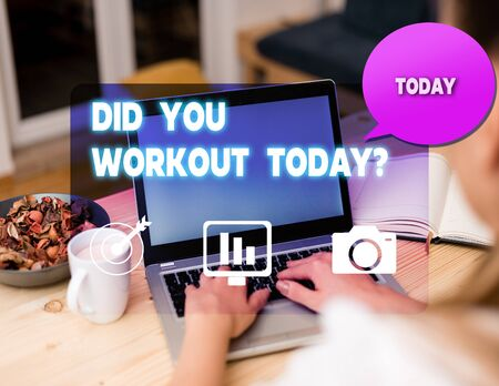 Text sign showing Did You Workout Today. Business photo showcasing asking if made session physical exercise woman icons computer speech bubble office supplies technological device