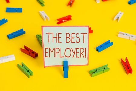 Conceptual hand writing showing The Best Employer. Concept meaning created workplace showing feel heard and empowered Colored clothespin papers empty reminder yellow floor office