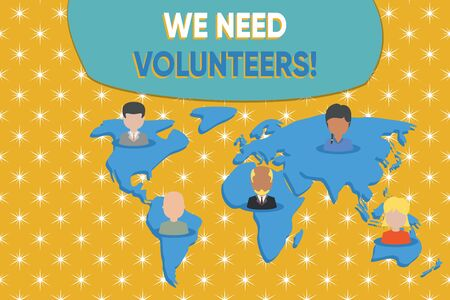 Writing note showing We Need Volunteers. Business concept for someone who does work without being paid for it Connection multiethnic persons all Global business earth map