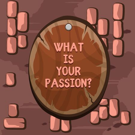 Word writing text What Is Your Passion Question. Business photo showcasing asking about his strong and barely controllable emotion Oval plank rounded pinned wooden board circle shaped wood nailed background Stock fotó
