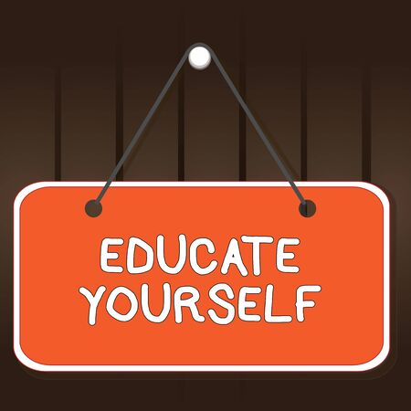 Writing note showing Educate Yourself. Business concept for prepare oneself or someone in a particular area or subject Memo reminder empty board attached background rectangle