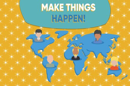 Writing note showing Make Things Happen. Business concept for you will have to make hard efforts in order to achieve it Connection multiethnic persons all Global business earth map Banco de Imagens