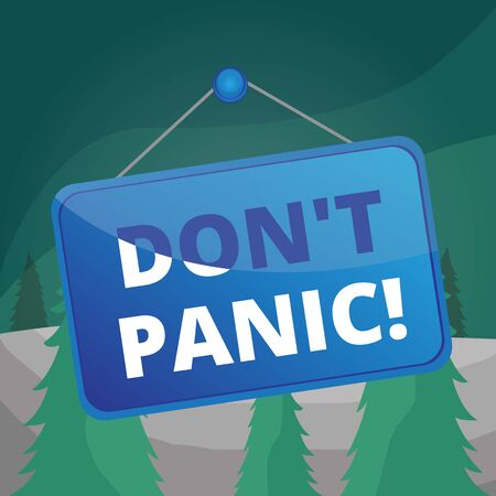 Word writing text Don T Panic. Business photo showcasing suddenly feel so worried or frightened that you can not behave Colored memo reminder empty board blank space attach background rectangle