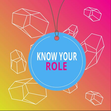 Word writing text Know Your Role. Business photo showcasing end acting outside who you actually are Play your position Badge circle label string rounded empty tag colorful background small shape