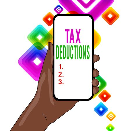 Writing note showing Tax Deductions. Business concept for an amount or cost that subtracted from someone s is income Closeup of Smartphone Device Held in Hand and Text Space