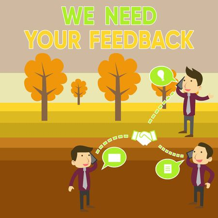 Conceptual hand writing showing We Need Your Feedback. Concept meaning criticism given to say can be done improvement Businessmen Coworker Conference Call Discussion Mobile Phone