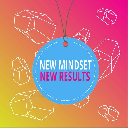 Word writing text New Mindset New Results. Business photo showcasing obstacles are opportunities to reach achievement Badge circle label string rounded empty tag colorful background small shape