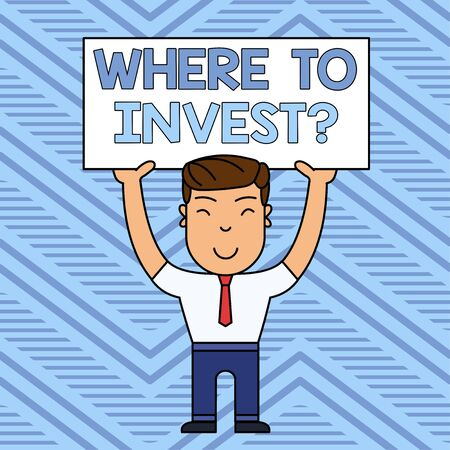 Word writing text Where To Invest Question. Business photo showcasing asking about where put money into financial schemes or shares Smiling Man Standing Holding Big Empty Placard Overhead with Both Hands Banco de Imagens