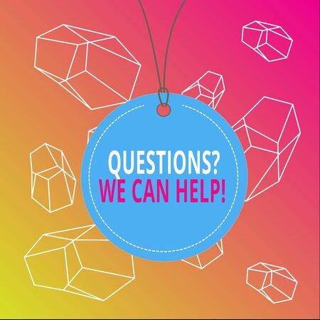 Word writing text Questions We Can Help. Business photo showcasing offering help to those who wants to know Badge circle label string rounded empty tag colorful background small shape