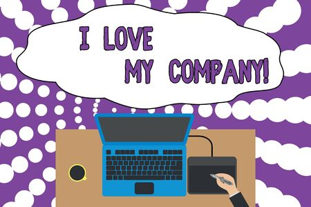 Writing note showing I Love My Company. Business concept for tell why admire their job and workplace Upper view laptop wooden desk worker drawing tablet coffee cup office Zdjęcie Seryjne - 128881797
