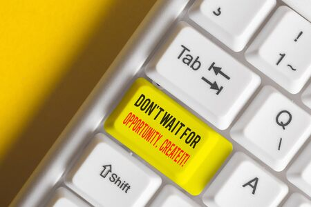 Word writing text Don T Wait For Opportunity Create It. Business photo showcasing work hard on yourself and begin from this moment White pc keyboard with empty note paper above white background key copy space Stock Photo