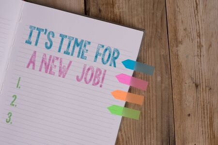 Text sign showing It S Time For A New Job. Business photo text having paid position regular employment Striped note book four colored arrow banners reminder wooden background