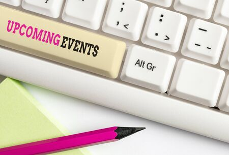 Word writing text Upcoming Events. Business photo showcasing the approaching planned public or social occasions White pc keyboard with empty note paper above white background key copy space