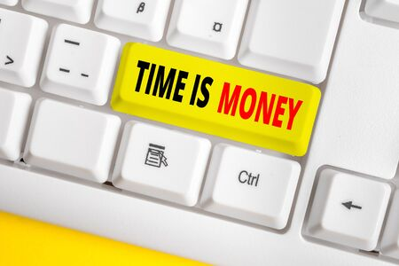 Text sign showing Time Is Money. Business photo text time is a valuable resource Do things as quickly as possible White pc keyboard with empty note paper above white background key copy space