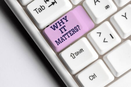 Word writing text Why It Matters question. Business photo showcasing ask demonstrating about something he think is important White pc keyboard with empty note paper above white background key copy space Banco de Imagens