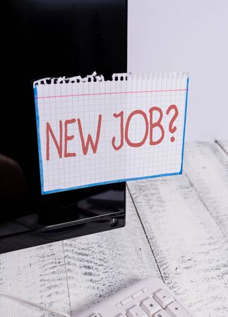 Text sign showing New Job Question. Business photo text formal meeting which someone asked find out if they are suitable Notation paper taped to black computer monitor screen near white keyboard