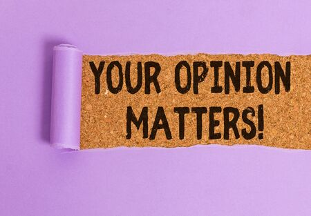 Conceptual hand writing showing Your Opinion Matters. Concept meaning show you do not agree with something that just been said