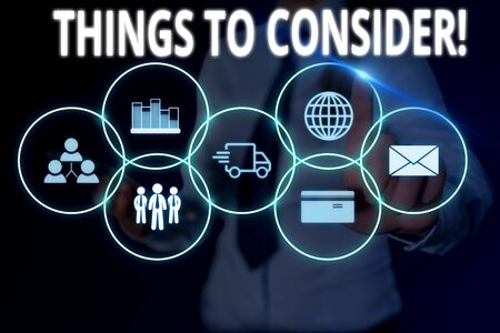 Text sign showing Things To Consider. Business photo text think about something carefully in order to make decision Woman wear formal work suit presenting presentation using smart device