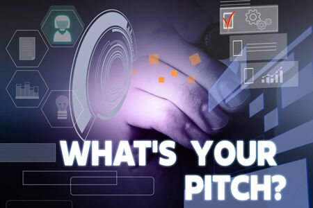 Text sign showing What S Is Your Pitch question. Business photo showcasing asking about property of sound or music tone Male human wear formal work suit presenting presentation using smart device
