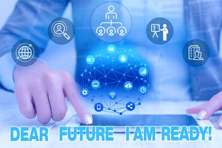 Text sign showing Dear Future I Am Ready. Business photo text suitable state for action or situation being fully prepared Female human wear formal work suit presenting presentation use smart device Stock Photo