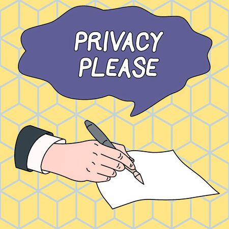 Text sign showing Privacy Please. Business photo showcasing asking someone to respect your demonstratingal space Leave alone Male Hand Formal Suit Holding Ballpoint Pen Blank Piece of Paper Writing