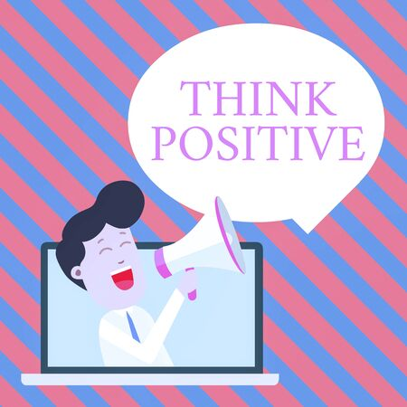 Handwriting text writing Think Positive. Conceptual photo The tendency to be positive or optimistic in attitude Man Speaking Through Laptop into Loudhailer Blank Speech Bubble Announce