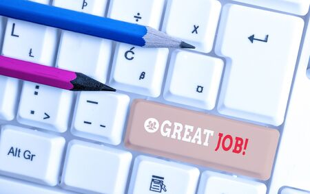 Word writing text Great Job. Business photo showcasing sed for telling someone that they have done something well White pc keyboard with empty note paper above white background key copy space 写真素材 - 129364983