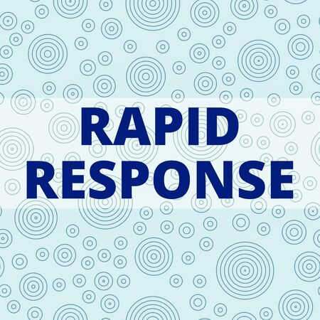 Writing note showing Rapid Response. Business concept for Medical emergency team Quick assistance during disaster Multiple Layer Different Size Concentric Circles Diagram Repeat Pattern