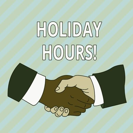 Handwriting text Holiday Hours. Conceptual photo Overtime work on for employees under flexible work schedules Hand Shake Multiracial Male Business Partners Colleagues Formal Shirt Suit