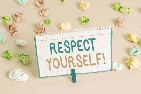 Text sign showing Respect Yourself. Business photo showcasing believing that you good and worthy being treated well Фото со стока